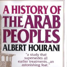 Libros: A HISTORY OF THE ARAB PEOPLES FOR :ALBERT HOURANI. Lote 45758264