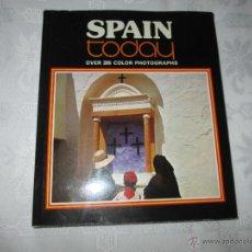 Libros: Aº LIBRO-SPAIN TODAY-1979-EN INGLÉS-VER FOTOS. Lote 46509702