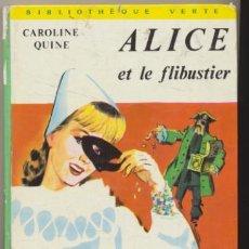 Libros: ALICE ET LE FILIBUSTIER. CAROLINE QUINE. BIBLIOTHEQUE VVERTE. 248 PAGES AVEC ILUSTRA. . Lote 46522753