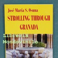 Libros: STROLLING THROUGH GRANADA. JOSÉ MARÍA S. OSUNA. Lote 95329823