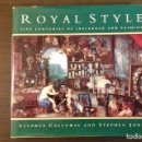 Libros: ROYAL STYLE: FIVE CENTURIES OF INFLUENCE AND FASHION. Lote 110649879