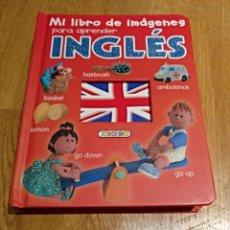 Libros: LIBRO APRENDIZAJE INGLES. A PARTIR DE 3 AÑOS.MI PRIMER LIBRO IMAGENES PARA APRENDER INGLÉS.TODOLIBRO. Lote 112269539