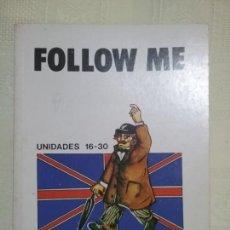 Libros: FOLLOW ME. BBC ENGLISH. UNIDADES 16_30. CURSO DE INGLES. Lote 136239426