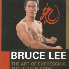 Libros: BRUCE LEE THE ART OF EXPRESSING THE HUMAN BODY 1998 - 256 PAGINAS. Lote 139209190