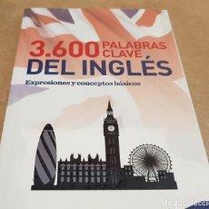 Libros: 3600 PALABRAS CLAVE DEL INGLÉS / EXPRESIONES Y CONCEPTOS BÁSICOS / PRECINTADO.. Lote 200371218