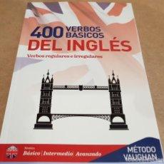 Libros: 400 VERBOS BÁSICOS DEL INGLÉS / REGULARES E IRREGULARES / LIBRO NUEVO.. Lote 147879166