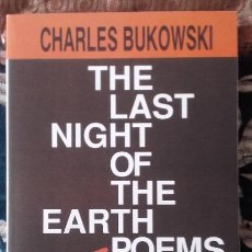 Libros: CHARLES BUKOWSKI, THE LAST NIGHT OF THE EARTH POEMS. Lote 156946990