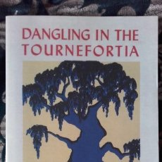 Libros: CHARLES BUKOWSKI, DANGLING IN THE TOURNEFORTIA. Lote 156954170