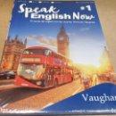 Libros: SPEAK ENGLISH NOW BY VAUGHAN / Nº 1 / LIBRO + CD & MP3 / LAS NUEVAS TÉCNICAS VAUGHAN / PRECINTADO.. Lote 160605250