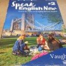 Libros: SPEAK ENGLISH NOW BY VAUGHAN / Nº 2 / LIBRO + CD & MP3 / LAS NUEVAS TÉCNICAS VAUGHAN / PRECINTADO.. Lote 160605374
