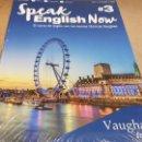 Libros: SPEAK ENGLISH NOW BY VAUGHAN / Nº 3 / LIBRO + CD & MP3 / LAS NUEVAS TÉCNICAS VAUGHAN / PRECINTADO.. Lote 160605414