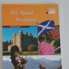 Libros: LIBRO EN INGLÉS PARA 2° ESO, ALL ABOUT SCOTLAND, BY EMILY WINSTON, 2016.. Lote 168270481