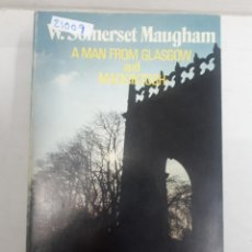 Libros: 21009 - A MAN FROM GLASGOW AND MACKINTOSH - POR W. SOMERSET MAUGHAM - AÑO 1973 - EN INGLES. Lote 168420272