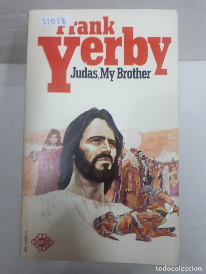Libros: 21018 - JUDAS, MY BROTHER - POR FRANK YERBY - AÑO 1973 - EN INGLES - Foto 1 - 168421772