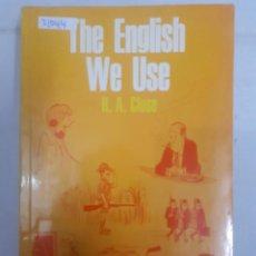 Libros: 21044 - THE ENGLISH WE USE - POR R. A. CLOSE - AÑO 1971 - EN INGLES . Lote 169155992