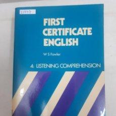 Libros: 21047 - FIRST CERTIFICATE ENGLISH - 4: LISTEN COMPREHENSION - POR W S FOWLER - EN INGLES. Lote 169156560