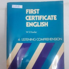 Livres: 21048 - FIRST CERTIFICATE ENGLISH - 4: LISTEN COMPREHENSION - POR W S FOWLER - EN INGLES. Lote 169156608