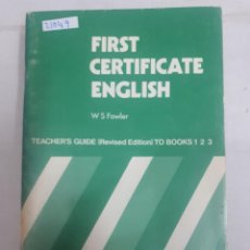 Libros: 21049 - FIRST CERTIFICATE ENGLISH - TEACHER'S GUIDE TO BOOKS 1 2 3 - POR W S FOWLER - EN INGLES. Lote 169156804
