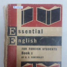 Libros: 21051 - ESSENTIAL ENGLISH - FOR FOREIGN STUDENTS BOOK 2 - POR C.E. ECERSLEY - EN INGLES . Lote 169157096