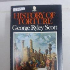 Libros: 21052 - HISTORY OF TORTURE - POR GEORGE RYLEY SCOTT - AÑO 1971 - EN INGLES. Lote 169157164