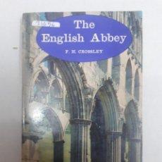 Libros: 21056 - THE ENGLISH ABBEY - POR F.H. CROSSLEY - Nº 17 - AÑO 1962 - EN INGLES. Lote 169157504