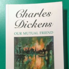 Libros: OUR MUTUAL FRIEND. CHARLES DICKENS.. Lote 178907816