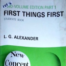 Libros: 25516 - FIRST THINGS FIRTS - STUDENT BOOK - VOLUME EDITION PART 1 - L.G.ALEXANDER - EN INGLES. Lote 179144675