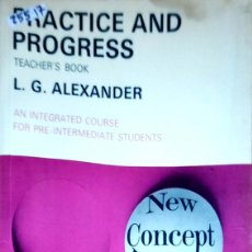 Libros: 25517 - PRACTICE AND PROGRESS - TEACHER'S BOOK - POR L.G.ALEXANDER - EN INGLES. Lote 179144825
