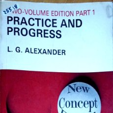 Libros: 25518 - PRACTICE AND PROGRESS - VOLUME EDITION PART 1 - POR L.G.ALEXANDER - EN INGLES. Lote 179145016