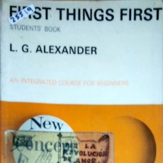 Libros: 25519 - FISRT THINGS FIRTS - STUDENTS BOOK - POR L.G.ALEXANDER - EN INGLES. Lote 179145112
