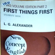 Libros: 25520 - FISRT THINGS FIRTS - VOLUME EDITION 2 - STUDENTS BOKK - POR L.G.ALEXANDER - EN INGLES. Lote 179145161