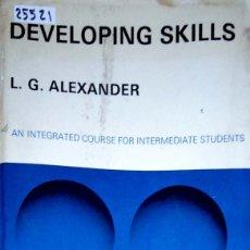 Libros: 25521 - DEVOLOPING SKILLS - POR L.G.ALEXANDER - EN INGLES. Lote 179145220