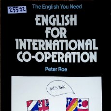Libros: 25522 - ENGLISH FOR INTERNATIONAL CO-OPERATIN - POR PETER RAE - AÑO 1976 - IDIOMA INGLES . Lote 179145362
