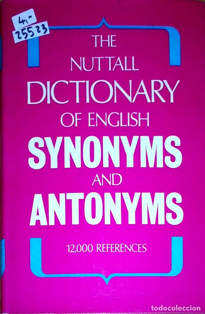 25523 - THE NUTTALL DICTIONARY OF ENGLISH SYNONYMS AND ANTONYMS - AÑO 1975 - IDIOMA INGLES (Libros Nuevos - Idiomas - Inglés)
