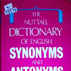 Libros: 25523 - THE NUTTALL DICTIONARY OF ENGLISH SYNONYMS AND ANTONYMS - AÑO 1975 - IDIOMA INGLES . Lote 179145632