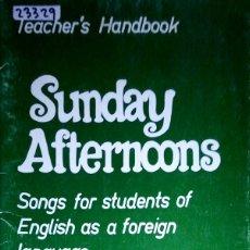 Libros: 23329 - SUNDAY ASTERNOONS - TEACHER'S HANDBOOK - POR ROY KINGSBURY - ED LOGMAN - EN INGLES . Lote 179344540