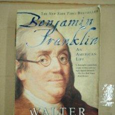 Libros: BENJAMIN FRANKLIN. AN AMERICAN LIFE - ISAACSON, WALTER. Lote 181335540