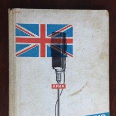 Libros: INGLES POR RADIO. SEGUNDO TOMO DE CURSILLO DE INGLÉS, 40 LECCIONES ORGANIZADAS Y DIRIGIDAS POR AFHA. Lote 182111340