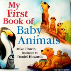 Libros: MY FIRST BOOK OF BABY ANIMALS TAPA DURA CON SOBRECUBIERTA. Lote 183303030