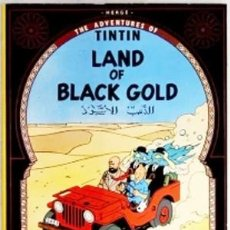 Libros: THE ADVENTURES OF TINTIN: LAND OF BLACK GOLD HERGE FLEXIBLE COVER COMIC. Lote 183678571