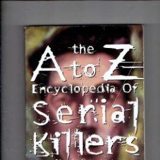 Libros: A THE TO Z,ENCYCLOPEDIA OF SERIAL KILLERS POR HAROLD SCHECHTER AND DAVID EVERITT 1997. Lote 184320418