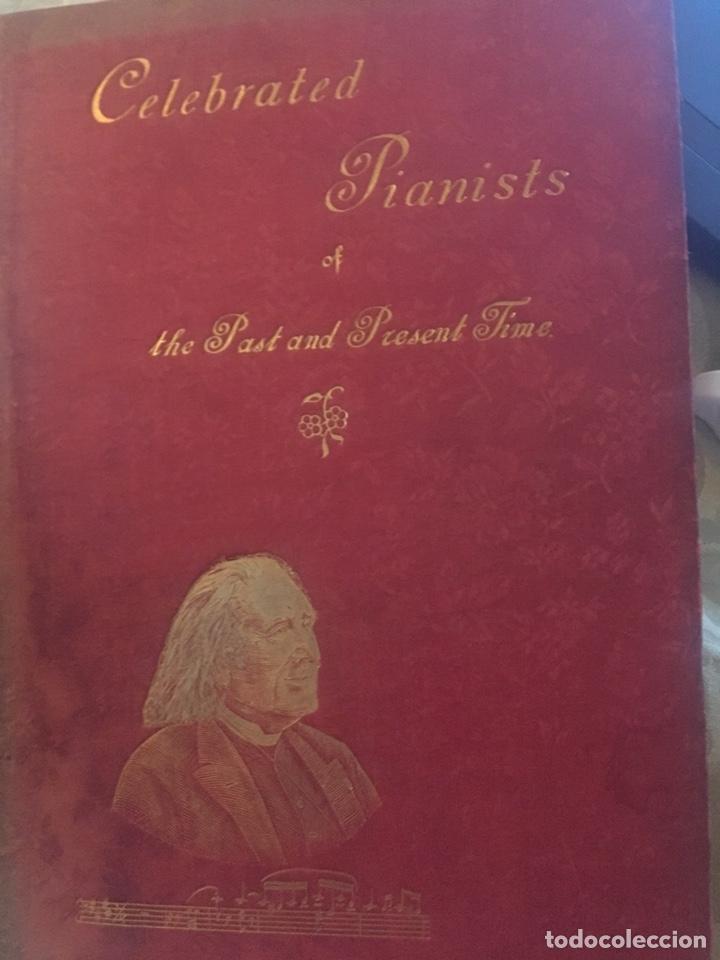LIBRO CELEBRATED PIANISTS - PF THE PAST AND PRESENT TIME - AÑO 1895 - LE FALTA EL LOMO (Libros Nuevos - Idiomas - Inglés)