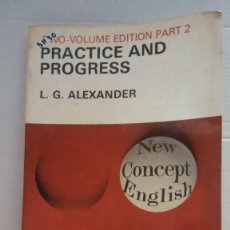Libros: 31130 - PRACTICE AND PROGRESS - VOLUME EDITION PART 2 - POR L.G.ALEXANDER - EN INGLES. Lote 191680025