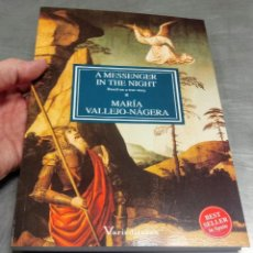 Libros: LIBRO UN MENSAJERO EN LA NOCHE. MARÍA VALLEJO NAGÉRA. EN INGLÉS.. Lote 206768975