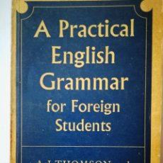 Livros: A PRACTICAL ENGLISH GRAMMAR FOR FOREING STUDENTS. A.J. THOMSON Y A.V. MARTINET. Lote 198341170