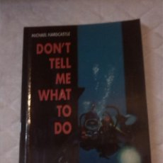Libros: DON'T TELL ME WHAT TO DO. MICHAEL HARDCASTLE. LECTURAS BACHILLERATO INGLÉS.. Lote 201168567