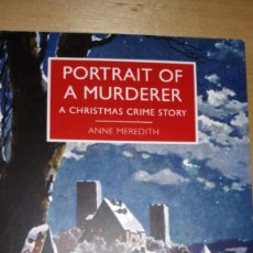 Libros: PORTRAIT OF A MURDERER. A CHRISTMAS CRIME STORY. Lote 204400195