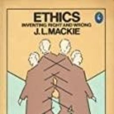 Libros: J. L. MACKIE - ETHICS, INVENTING RIGHT AND WRONG. Lote 207375763
