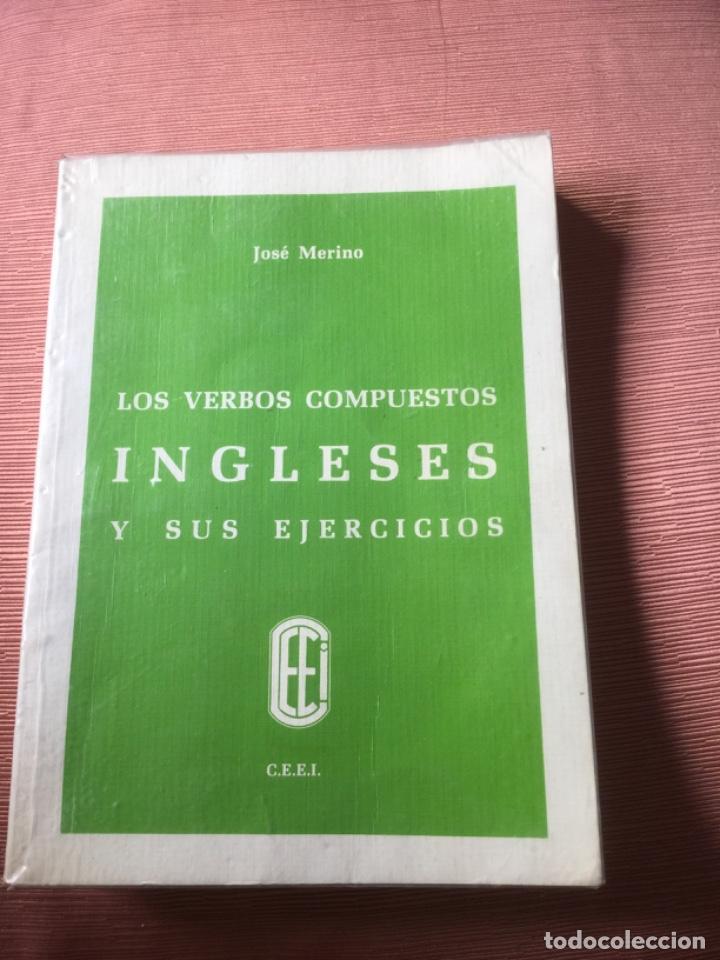 LOS VERBOS COMPUESTOS INGLESES Y SUS EJERCICIOS - JOSÉ MERINO JOSÉ MERINO (Libros Nuevos - Idiomas - Inglés)