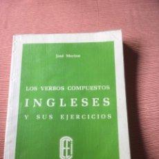Libros: LOS VERBOS COMPUESTOS INGLESES Y SUS EJERCICIOS - JOSÉ MERINO JOSÉ MERINO. Lote 209038477